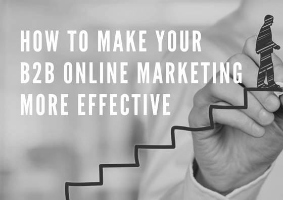 How to make your B2B online marketing more effective