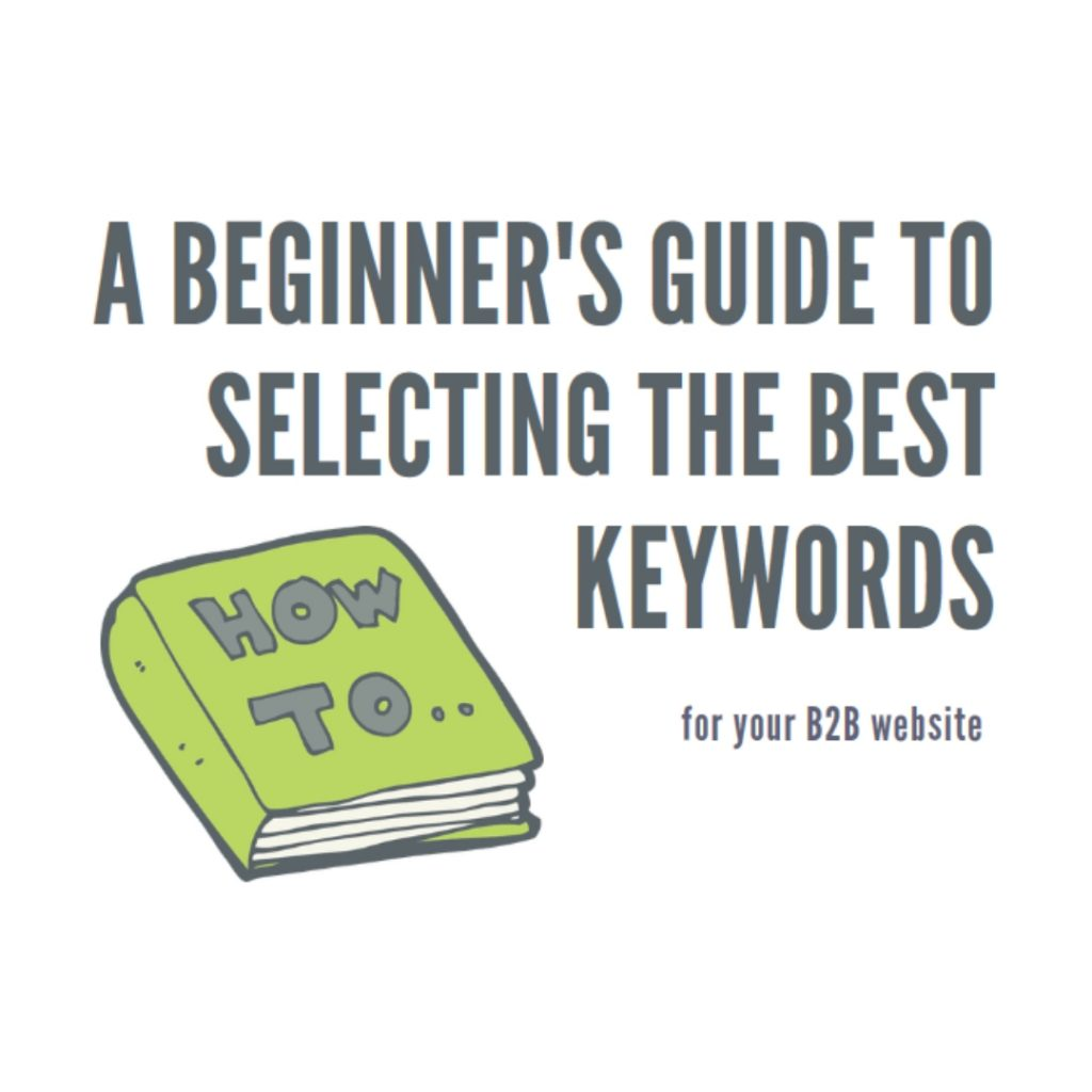 Guide to selecting the best keywords for B2B website